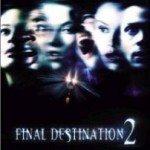 Final Destination 2 (Poslednja ekskurzija 2) 2003