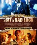 A Bit Of Bad Luck (2014)