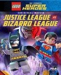 Lego DC Comics Super Heroes: Justice League Vs. Bizarro League (Liga Pravde protiv Lige Bizaro) 2015