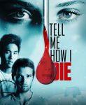 Tell Me How I Die (Reci mi kako umirem) 2016