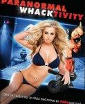 Paranormal Whacktivity (2013)